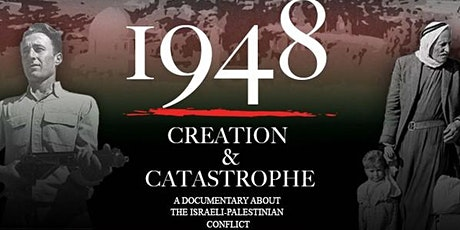 Screening of 1948: CREATION & CATASTROPHE followed by discussion tickets